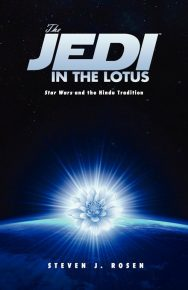 The Jedi In The Lotus: Star Wars And The Hindu Tradition