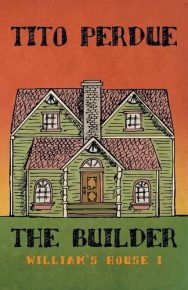 The Builder (William's House, Volume I)