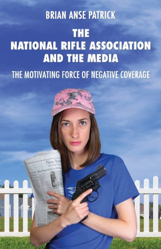 The-National-Rifle-Association-and-the-Media-The-Motivating-Force-of-Negative-Coverage-0