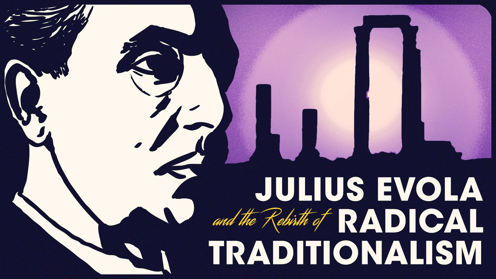 Fundraiser: Julius Evola And The Rebirth Of Radical Traditionalism