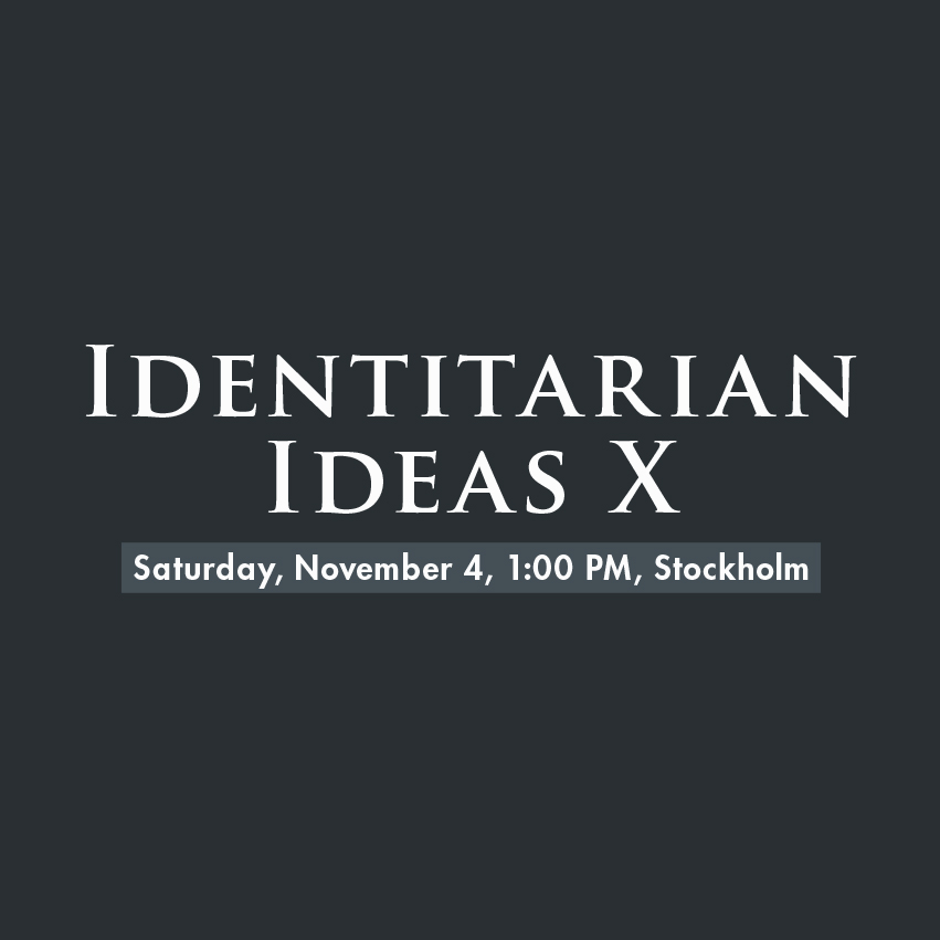 Ticket To Identitarian Ideas (Identitär Idé) X: Conference In Stockholm On November 4th