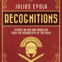 Now Available: 'Recognitions' By Julius Evola