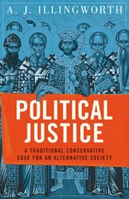 Political Justice: A Traditional Conservative Case For An Alternative Society