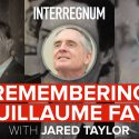 Remembering Guillaume Faye With Jared Taylor