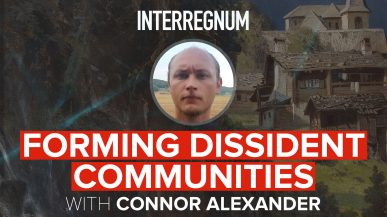 Forming Dissident Communities With Connor Alexander
