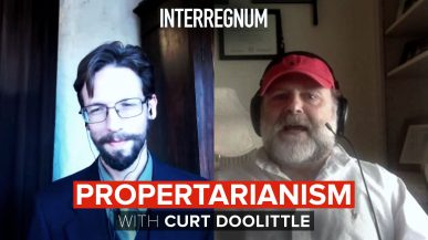 Propertarianism With Curt Doolittle
