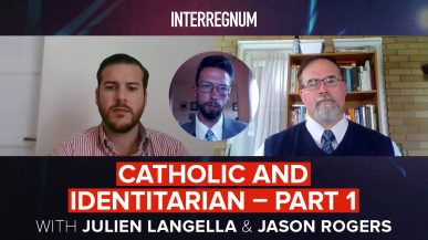 'Catholic And Identitarian' With Julien Langella And Jason Rogers (Part 1)