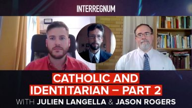 'Catholic And Identitarian' With Julien Langella And Jason Rogers (Part 2)